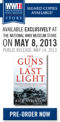Signed Copies Available Exclusively at The National WWII Museum Store on May 8, 2013. Public release: May 14. Pre-order Now!