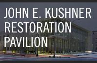 John E. Kushner Restoration Pavilion
