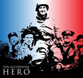 'The Accidental Hero'
