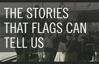 The Stories that Flags Can Tell Us
