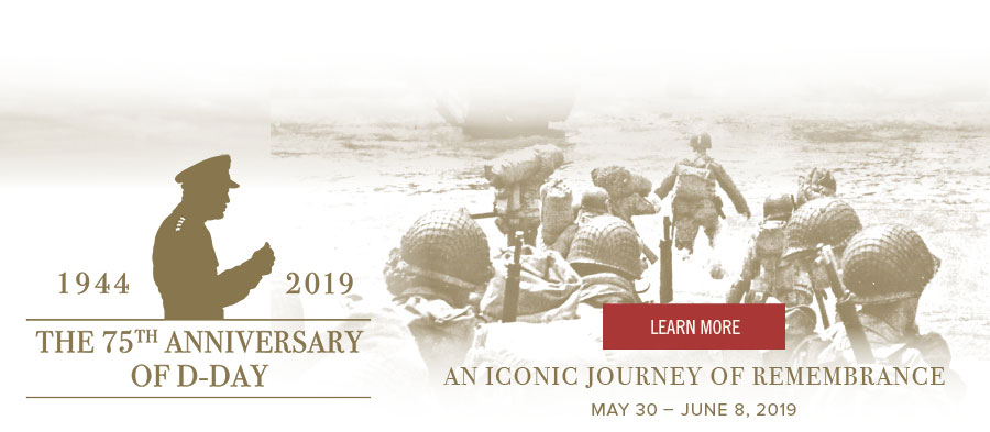 The 75th Anniversary of D-Day: An Iconic Journey of Remembrance | Learn More
