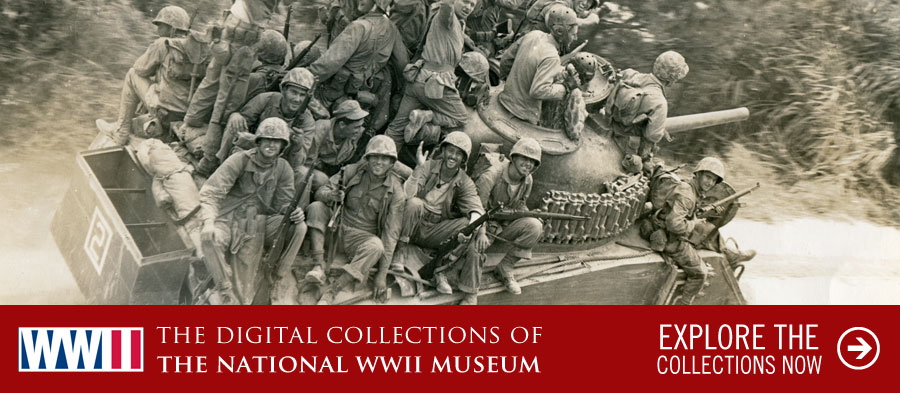 The Digital Collections of The National WWII Museum. Explore the Collections Now.