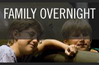 Family Overnight
