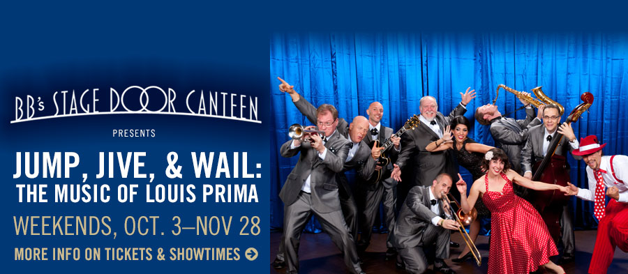 Jump, Jive, and Wail' at BB's Stage Door Canteen. Click for more info on tickets and showtimes.