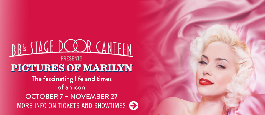 BB's Stage Door Canteen presents 'Pictures of Marilyn.' Click for more info on tickets and showtimes.