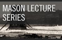Mason Lecture Series