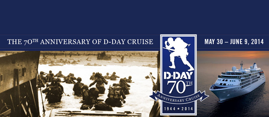 The 70th Anniversary of D-Day Cruise. May 30-June 9, 2014.