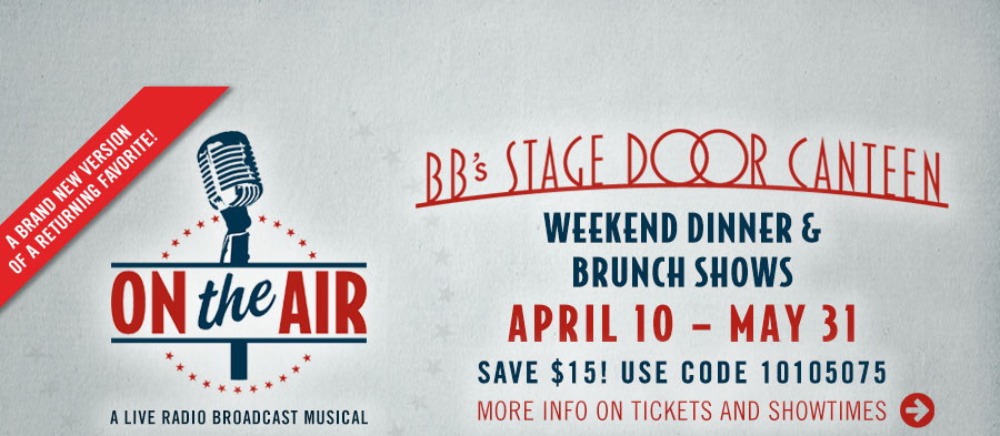 BB's Stage Door Canteen presents 'On the Air: A Live Radio Broadcast Musical.' Save $15 with code 10105075! Click for more info on tickets and showtimes.