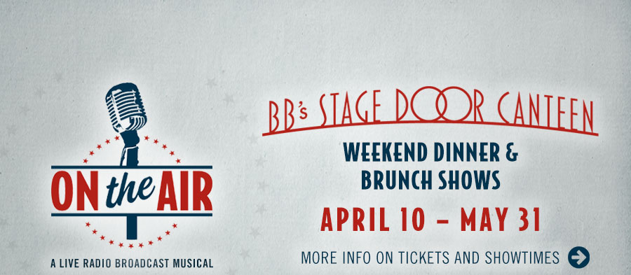 BB's Stage Door Canteen presents 'On the Air: A Live Radio Broadcast Musical.' Click for more info on tickets and showtimes.