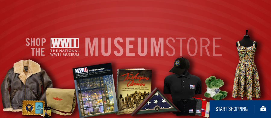Shop The National WWII Museum Store. Start Shopping.