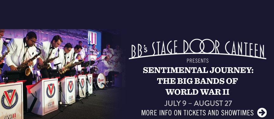 'Sentimental Journey: The Big Bands of World War II' at BB's Stage Door Canteen. Saturdays, July 9 - August 27