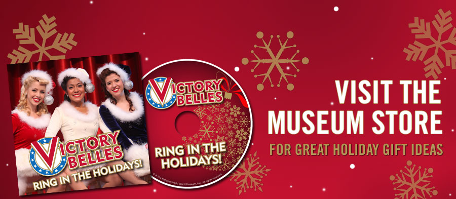 Visit The National WWII Museum Store for Great Holiday Gift Ideas.