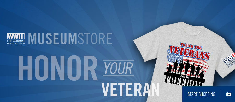 The National WWII Museum Store. Honor Your Veteran. Start Shopping.