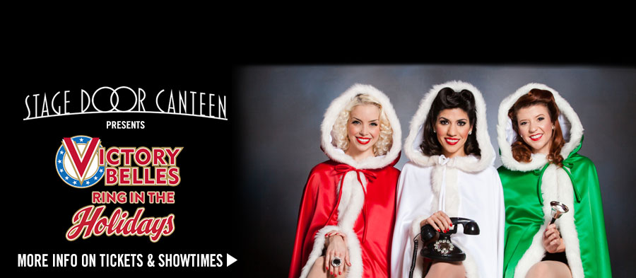Stage Door Canteen presents 'The Victory Belles Ring in the Holidays.' Click for more info on tickets and showtimes.