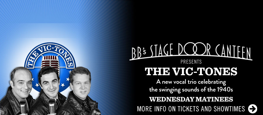 BB's Stage Door Canteen presents 'The Vic-Tones' Click for more info on tickets and showtimes.