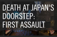 Death at Japan's Doorstep: First Assault onto Japanese Soil