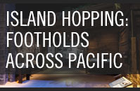 Island Hopping: Footholds Across the Pacific