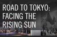 Road to Tokyo: Facing the Rising Sun