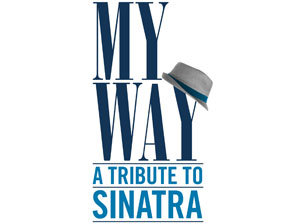 My Way: A Musical Tribute to Frank Sinatra