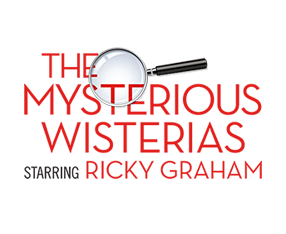 'The Mysterious Wisterias' starring Ricky Graham